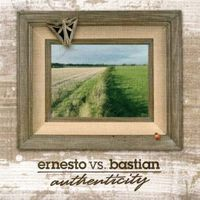 Ernesto Vs. Bastian - Authenticity [Import]