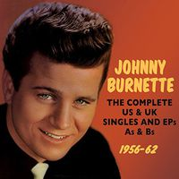 Johnny Burnette - The Complete Us & Uk Singles And Ep's A's & B's 1956-62