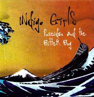 Indigo Girls - Poseidon & The Bitter Bug [Limited Edition]