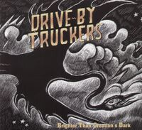 Drive-By Truckers - Brighter Than Creations Dark [Limited Edition]