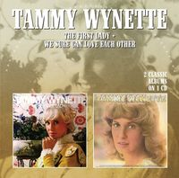 Tammy Wynette - First Lady / We Sure Can Love Each Other