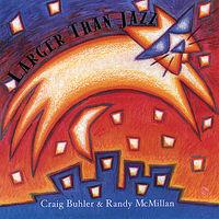 Craig Buhler - Larger Than Jazz