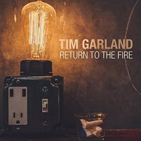 Tim Garland - Return to the Fire