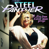 Steel Panther - Live From Lexxi's Mom's Garage [Deluxe CD+DVD]