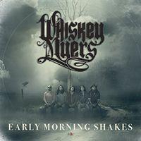 Whiskey Myers - Early Morning Shakes (Uk)