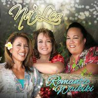 Na Leo - Romantic Waikiki