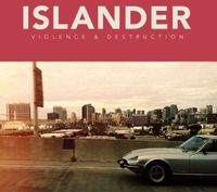 Islander - Violence and Destruction