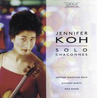 Jennifer Koh - Solo Chaconnes