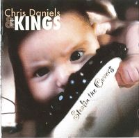 Chris Daniels & The Kings - Stealin' The Covers