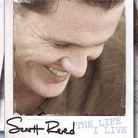Scott Reed - Life I Live