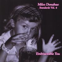 Miles Donahue - Miles Donahue Standards 4 (Embraceable You)