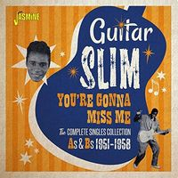 Guitar Slim - You're Gonna Miss Me: Complete Singles Collection