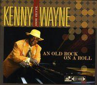Kenny 'Blues Boss' Wayne - An Old Rock on a Roll