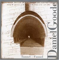 Daniel Goode - Tunnel-Funnel *