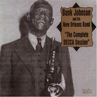 Bunk Johnson - The Complete Decca Session