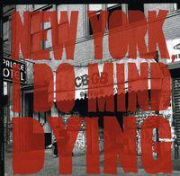 The Last Internationale - New York I Do Mind Dying