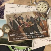 Big Country Bluegrass - Memories Of The Past