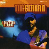 Tim Gearan - Get A Gun/Enough