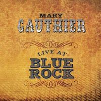 Mary Gauthier - Live At Blue Rock [Import]