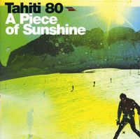 Tahiti 80 - A Piece of Sunshine