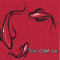 Ten Carp Lie - Ten Carp Lie