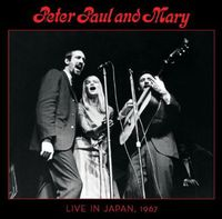 Peter, Paul & Mary - Peter Paul & Mary Live In Japan 1967
