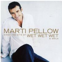 Marti Pellow - Marti Pellow Sings the Hits of Wet Wet & Smile