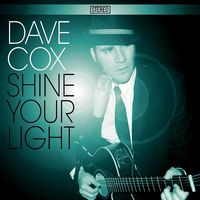 Dave Cox - Shine Your Light