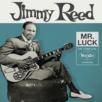Jimmy Reed - Mr. Luck: Complete Vee-Jay Singles