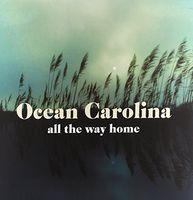 Ocean Carolina - All The Way Home [Vinyl]