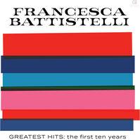 Francesca Battistelli - Greatest Hits: The First Ten Years