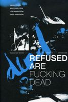 Refused - Refused Are F-Cking Dead
