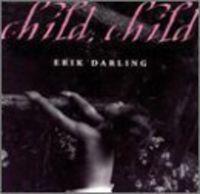 Erik Darling - Child Child