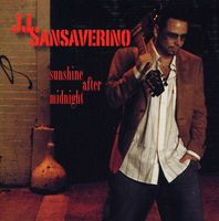 JJ SANSAVERINO - Sunshine After Midnight