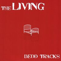 The Living - Bedd Tracks