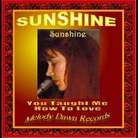 Sunshine - You Taught Me How to Love