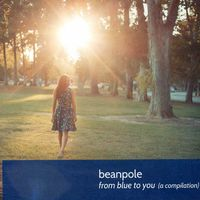 Beanpole - From Blue To You