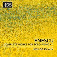 G Enescu / Solaun,Josu De - Complete Works For Solo Piano: Enescu 1