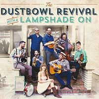 Dustbowl Revival - With A Lampshade On [Import]