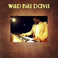 Wild Bill Davis - Live at Sonny's Place 1985