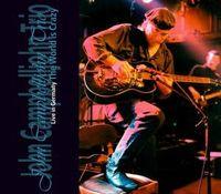 John Campbelljohn Trio - World Is Crazy-Live In Germany