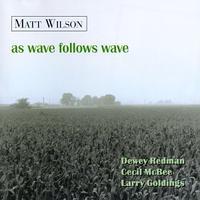 Matt Wilson Arts & Crafts - As Wave Follows Wave