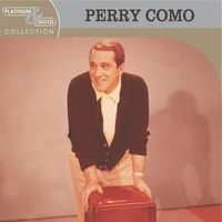 Perry Como - Platinum & Gold Collection [Remastered]