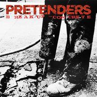 Pretenders - Break Up the Concrete
