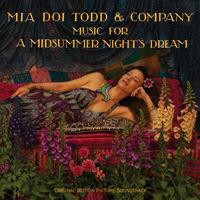 Mia Doi Todd - Music For A Midsummer Night's Dream (Ost)
