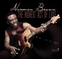 Norman Brown - Highest Act Of Love