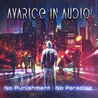 Avarice in Audio - No Punishment : No Paradise