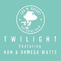Twilight - Luv N' Haight Edit Series 8: Play My Game Remixes