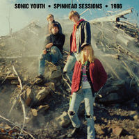 Sonic Youth - Spinhead Sessions [Download Included]