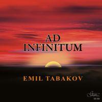 Emil Tabakov - Ad Infinitum